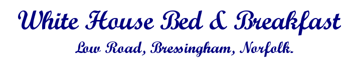 White House Bed and Breakfast, Bressingham, Norfolk